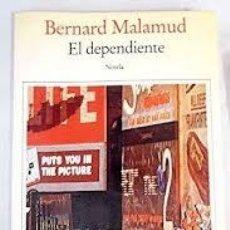 Libros de segunda mano: EL DEPENDIENTE BERNARD MALAMUD. Lote 180413250