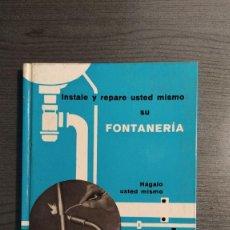 Libros de segunda mano: INSTALE Y REPARE USTED MISMO SU FONTANERIA. ESPASA CALPE.. Lote 180413651