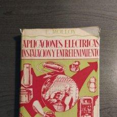 Libros de segunda mano: APLICACIONES ELECTRICAS INSTALACION Y ENTRETENIMIENTO - E. MOLLOY E. MOLLOY ALHAMBRA . Lote 180414162