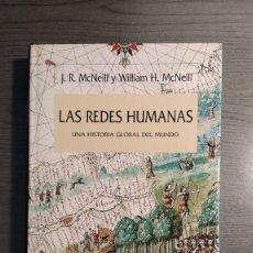 Libros de segunda mano: TÍTULO: LAS REDES HUMANAS. UNA HISTORIA GLOBAL DEL MUNDO. J. R. MCNEILL Y WILLIAM H. MCNEILL E. Lote 180415728