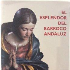 Libros de segunda mano: EL ESPLENDOR DEL BARROCO ANDALUZ. COLECCIÓN GRANADOS. EXPOSICIÓN CÓRDOBA 2007. Lote 180420816