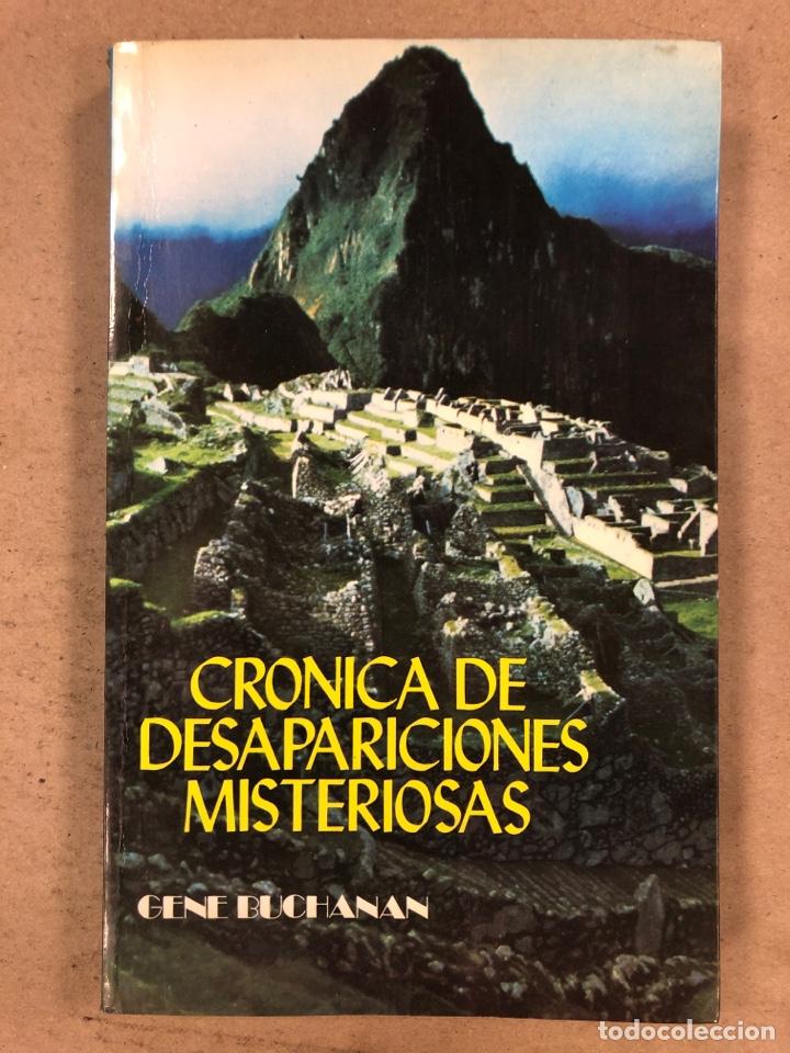 CRÓNICA DE DESAPARICIONES MISTERIOSAS. GENE BUCHANAN. PRODUCCIONES EDITORIALES 1979 (Libros de Segunda Mano - Parapsicología y Esoterismo - Otros)