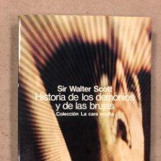Libros de segunda mano: HISTORIA DE LOS DEMONIOS Y LAS BRUJAS. SIR WALTER SCOTT. EDITORIAL GLOSA 1976. COLECCIÓN LA CARA OCU. Lote 180422068