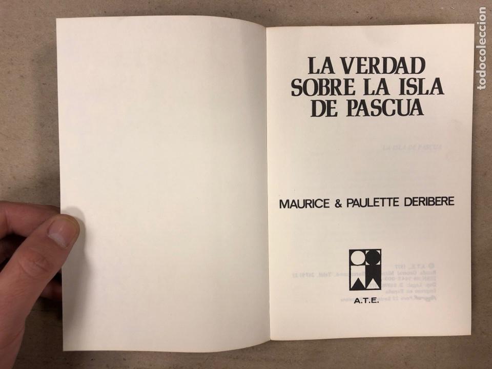 Libros de segunda mano: LA VERDAD SOBRE LA ISLA DE PASCUA. MAURICE & PAULETTE DERIBERE. EDITA: A.T.E. 1977. 286 PÁGINAS. - Foto 2 - 180422376