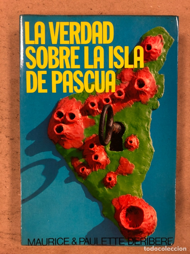 LA VERDAD SOBRE LA ISLA DE PASCUA. MAURICE & PAULETTE DERIBERE. EDITA: A.T.E. 1977. 286 PÁGINAS. (Libros de Segunda Mano - Parapsicología y Esoterismo - Otros)