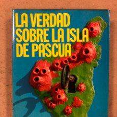 Libros de segunda mano: LA VERDAD SOBRE LA ISLA DE PASCUA. MAURICE & PAULETTE DERIBERE. EDITA: A.T.E. 1977. 286 PÁGINAS.. Lote 180422376