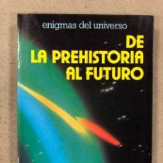 Libros de segunda mano: DE LA PREHISTORIA AL FUTURO. V.S. PALAU MAS. EDICIONES DAIMON 1977. ENIGMAS DEL UNIVERSO. ILUSTRADO. Lote 180423055