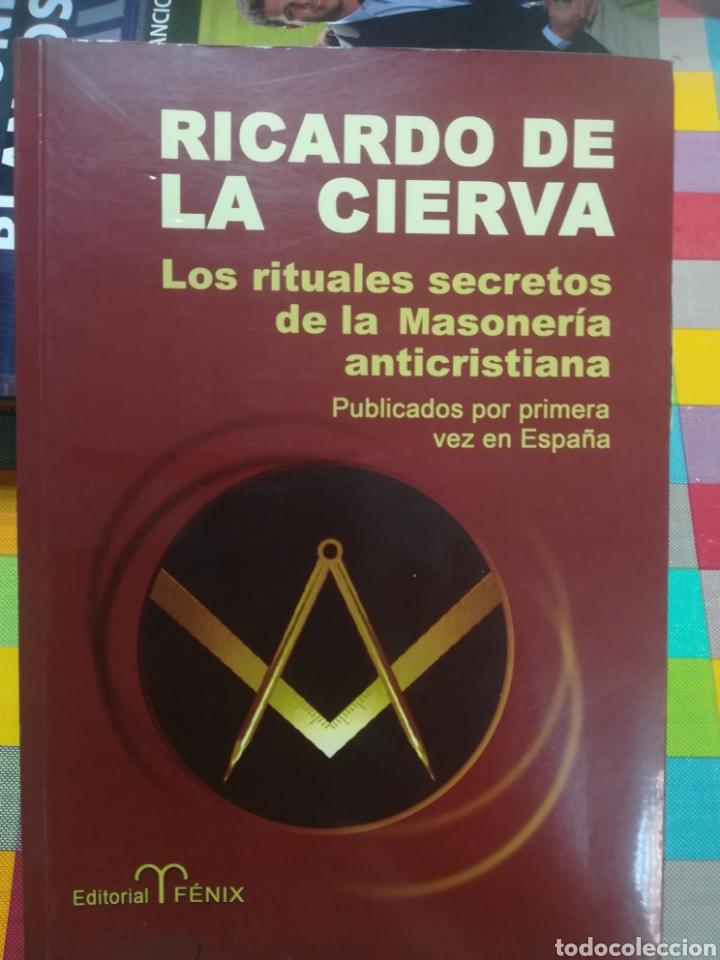 LOS RITUALES SECRETOS DE LA MASONERÍA ANTICRISTIANA RICARDO DE LA CIERVA EDITORIAL FÉNIX 2010 (Libros de Segunda Mano - Parapsicología y Esoterismo - Otros)
