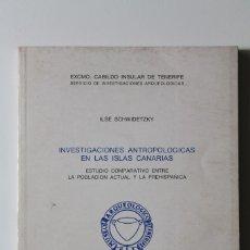 Libros de segunda mano: ILSE SCHWIDETZKY - INVESTIGACIONES ANTROPOLÓGICAS EN LAS ISLAS CANARIAS. ESTUDIO COMPARATIVO. Lote 180425555