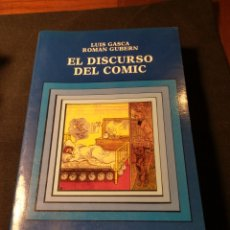 Libros de segunda mano: EL DISCURSO DEL COMIC. LUIS GASCA, ROMAN GUBERN. Lote 180425820