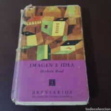 Libros de segunda mano: HERBERT READ 1957 IMAGEN E IDEA. Lote 180427355