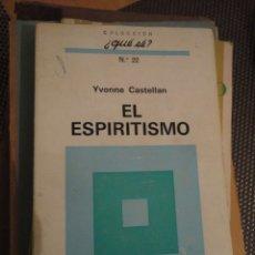 Libros de segunda mano: EL ESPIRITISMO. YVONNE CASTELLAN. COLECCIÓN ¿QUÉ SÉ?. OIKOS-TAU. Nº 22. 1ª EDICION 1971. Lote 180428172