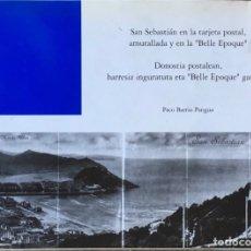 Libros de segunda mano: SAN SEBASTIÁN EN LA TARJETA POSTAL, AMURALLADA Y EN LA ''BELLE EPOQUE''. PACO BARRIO PANGUA.. Lote 180429497