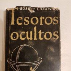 Libros de segunda mano: TESOROS OCULTOS - ROBERT CHARROUX - MUY RARO - ÚNICO. Lote 180430450