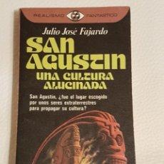 Libros de segunda mano: SAN AGUSTIN, UNA CULTURA ALUCINADA/JULIO JOSÉ FAJARDO/EL INCONTRABLE Nº 0 DE REALISMO FANTÁSTICO. Lote 180430501