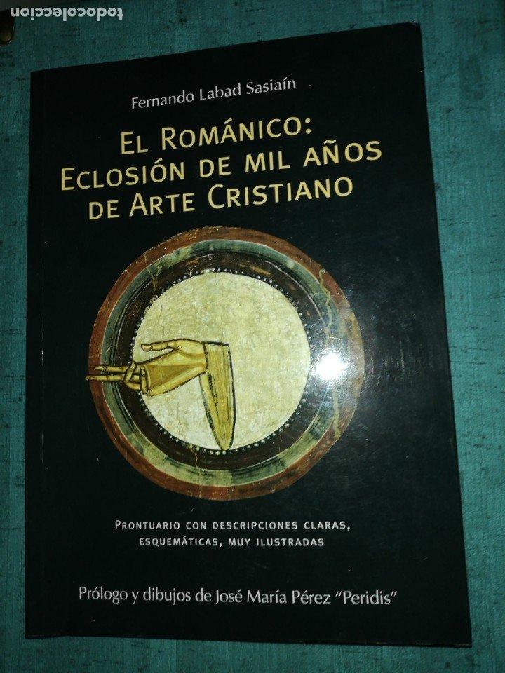 FERNANDO LABAD SASIAIN, EL ROMANICO : ECLOSIÓN DE MIL AÑOS DE ARTE CRISTIANO (Libros de Segunda Mano - Bellas artes, ocio y coleccionismo - Otros)