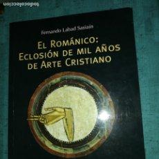 Libros de segunda mano: FERNANDO LABAD SASIAIN, EL ROMANICO : ECLOSIÓN DE MIL AÑOS DE ARTE CRISTIANO. Lote 180430978
