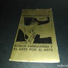 Libros de segunda mano: HERMAN BROCH, KITSCH, VANGUARDIA Y ARTE POR EL ARTE. Lote 180431177