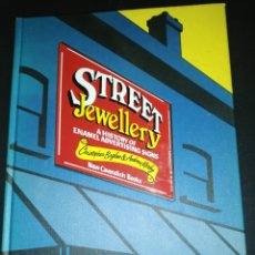 Libros de segunda mano: STREET JEWELLERY, A HISTORY OF ENAMEL ADVERTISING SIGNS. Lote 180431377