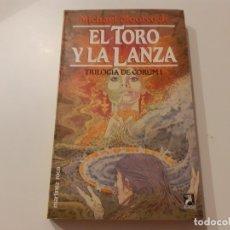 Libros de segunda mano: EL TORO Y LA LANZA - MICHAEL MOORCOCK. Lote 180433392