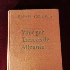 Libros de segunda mano: 1956 VIAJE POR TIERRAS DE ALICANTE - HISTORIA. Lote 180447827