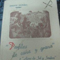 Libros de segunda mano: PERFILES DE CAÑA Y GRANA AIRES DE SOL Y SOMBRA EMILIANO URUÑUELA EDIT S. CATOLICA AÑO 1954. Lote 180453941
