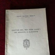 Libros de segunda mano: 1953 CARTAS DEL REY DON JUAN I DE ARAGON A ALICANTE - EDICIÓN NUMERADA HISTORIA . Lote 180477776