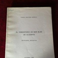 Libros de segunda mano: 1963 EL CEMENTERIO DE SAN BLAS DE ALICANTE - EDICIÓN NUMERADA HISTORIA . Lote 180478148