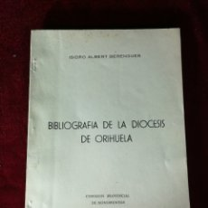 Libros de segunda mano: 1957 BIBLIOGRAFÍA DE LA DIOCESIS DE ORIHUELA - EDICIÓN NUMERADA HISTORIA ALICANTE. Lote 180478572