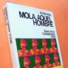 Libros de segunda mano: (GENERAL) MOLA, AQUEL HOMBRE: CONSPIRACIÓN 1936 - FÉLIX MAIZ - PLANETA - 1976 (1ª EDICIÓN) - NUEVO. Lote 180478906