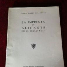 Libros de segunda mano: 1957 LA IMPRENTA EN ALICANTE EN EL S. XVIII - EDICIÓN NUMERADA HISTORIA. Lote 180479150