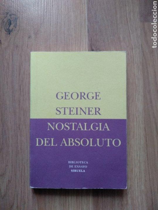 NOSTALGIA DEL ABSOLUTO. GEORGE STEINER. (Libros de Segunda Mano - Pensamiento - Otros)