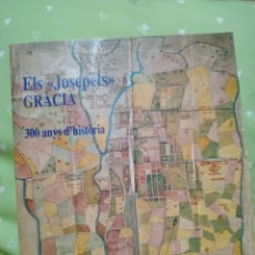 Libros de segunda mano: ELS JOSEPETS. GRÀCIA. 300 ANYS D'HISTÒRIA.. Lote 180484441