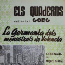 Libros de segunda mano: LA GERMANIA DELS MENESTRALS DE VALÈNCIA - MIQUEL GARCIA. Lote 180484486