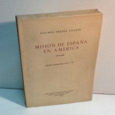 Libros de segunda mano: LUCIANO PEREÑA ... MISION DE ESPAÑA EN AMERICA 1540-1560 ... 1956. Lote 180486870