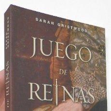 Libros de segunda mano: JUEGO DE REINAS - SARAH GRISTWOOD. Lote 180492316