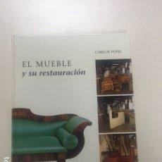 Libros de segunda mano: EL MUEBLE Y SU RESTAURACIÓN DE CARLOS PONS. Lote 180499260