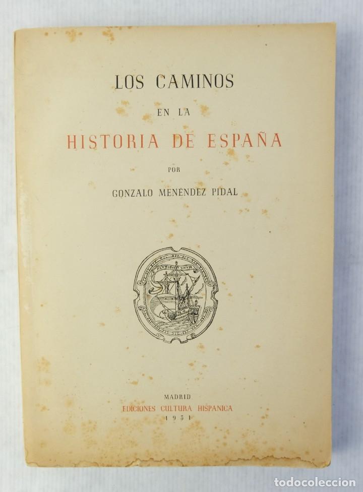 LOS CAMINOS EN LA HISTORIA DE ESPAÑA-GONZALO MENÉNDEZ-PIDAL-EDICIONES CULTURA HISPANICA,1951 (Libros de Segunda Mano - Historia - Otros)