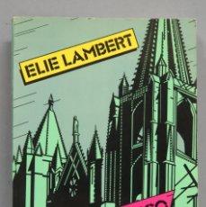 Libros de segunda mano: EL ARTE GÓTICO EN ESPAÑA EN LOS SIGLOS XII Y XIII. ELIE LAMBERT. Lote 180500258