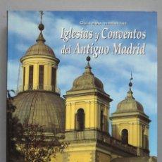 Libros de segunda mano: GUIA PARA VISITAR LAS IGLESIAS Y CONVENTOS DEL ANTIGUO MADRID. GUERRA DE LA VEGA. Lote 180500506