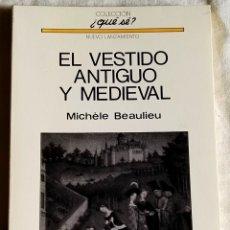Libros de segunda mano: EL VESTIDO ANTIGUO Y MEDIEVAL; MICHÈLE BEAULIEU / OIKOS - TAU 1971. Lote 180501118