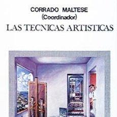 Libros de segunda mano: LAS TECNICAS ARTISTICAS - CORRADO MALTESE (COORD.). Lote 180507148