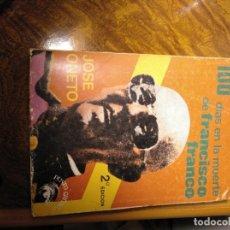 Libros de segunda mano: 100 DÍAS DE LA MUERTE DE FRANCISCO FRANCO 2A EDICIÓN,JOSÉ ONETO. Lote 180507243