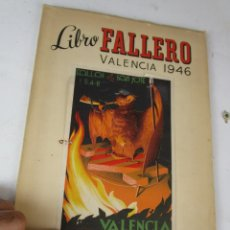 Libros de segunda mano: DIFICILISIMO! LIBRO FALLERO. JUNTA CENTRAL FALLERA. VALENCIA, 1946 FALLAS DE SAN JOSE. Lote 180509848