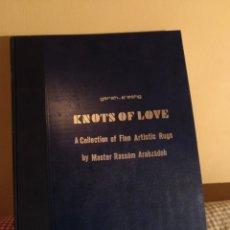 Libros de segunda mano: KNOTS OF LOVE, MASTER RASSAM ARABZADEH, THERAN 1992, EN FARSI E INGLÉS. Lote 180516322