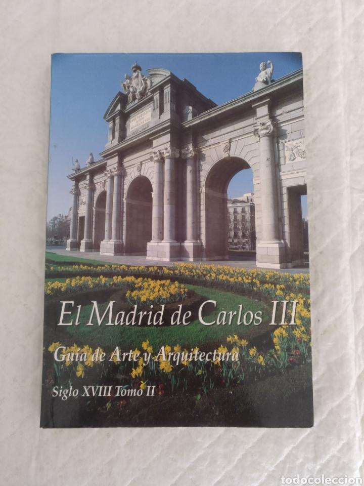 EL MADRID DE CARLOS III. GUÍA DE ARTE Y ARQUITECTURA. SIGLO XVIII. TOMO II. LIBRO (Libros de Segunda Mano - Ciencias, Manuales y Oficios - Otros)