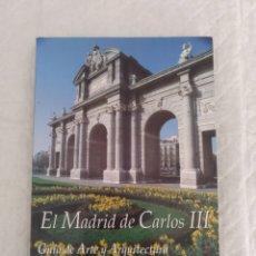 Libros de segunda mano: EL MADRID DE CARLOS III. GUÍA DE ARTE Y ARQUITECTURA. SIGLO XVIII. TOMO II. LIBRO. Lote 180840833