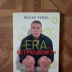 Libros de segunda mano: ÓSCAR TEROL - LA ERA DEL ESTREÑIMIENTO. Lote 180842650