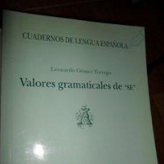 Libros de segunda mano: VALORES GRAMATICALES DE 'SE', LEONARDO GÓMEZ TORREGO, ED. ARCO. Lote 180846377