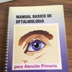 Libros de segunda mano: OFTALMOLOGIA-MANUAL BÁSICO DE OFTALMOLOGIA PARA ATENCIÓN PRIMARIA-AÑO 1996.. Lote 180847405
